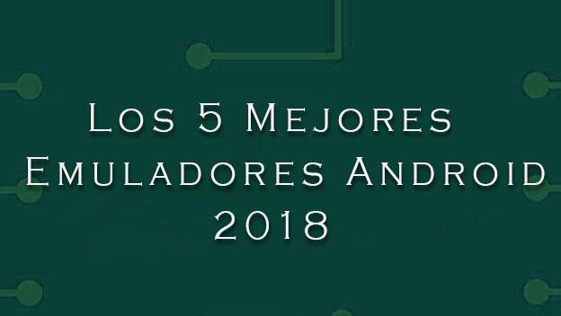 los mejores emuladores android 2018